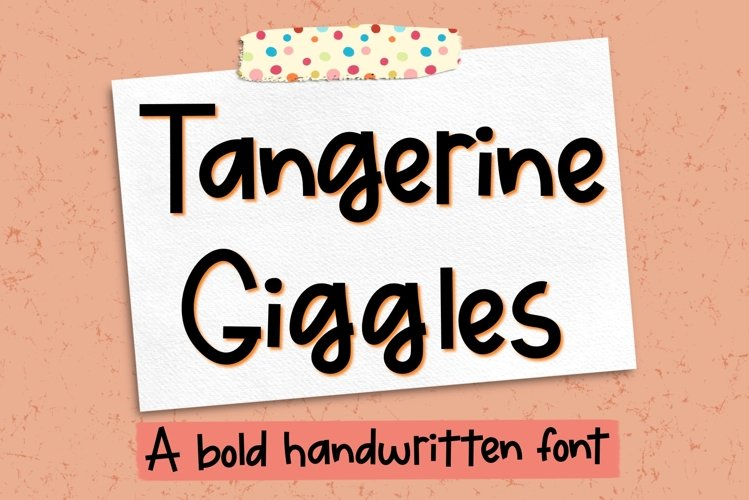 Tangerine Giggles - A bold handwritten font example image 1