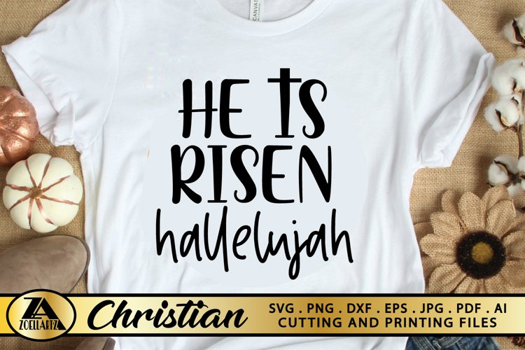 Christian SVG He is Risen Hallelujah SVG Jesus Faith SVG