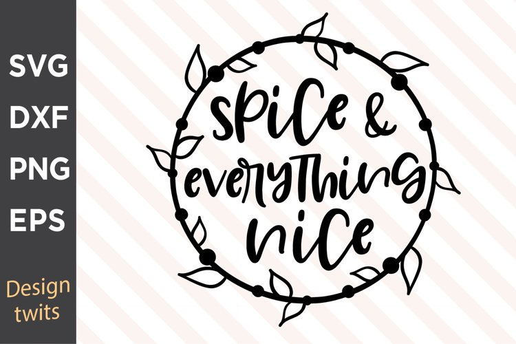 Spice And Everything Nice SVG example image 1