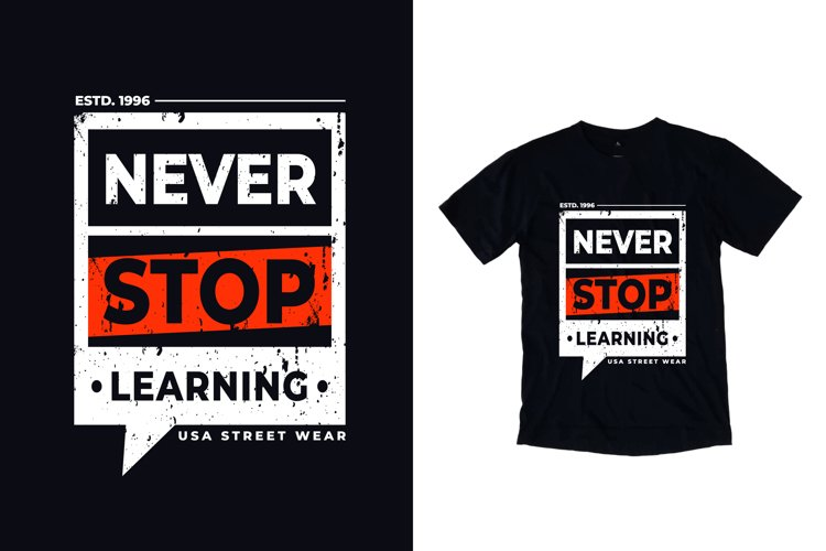 Never stop learning modern typography quote t shirt design example image 1