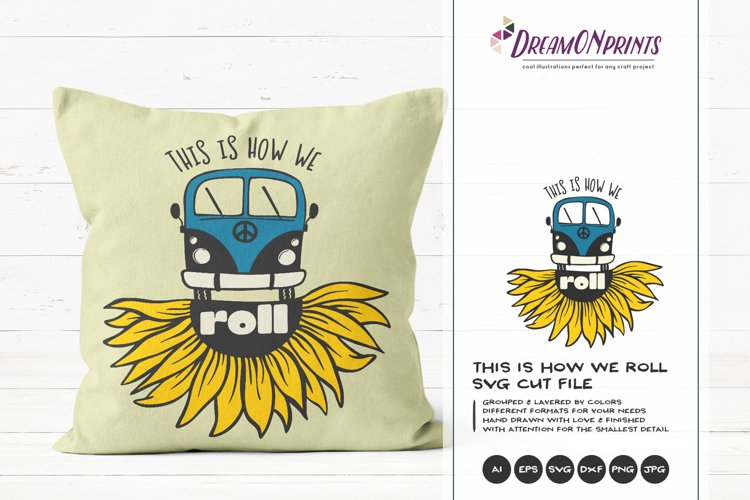 This is How We Roll SVG | Hippie Van SVG | Sunflower SVG example image 1