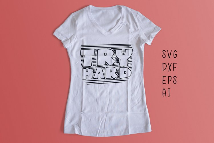 Try Hard SVG cut file