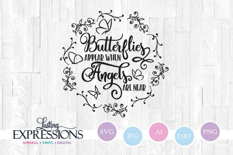Butterflies appear when angels are near// SVG Craft Quote example image 1