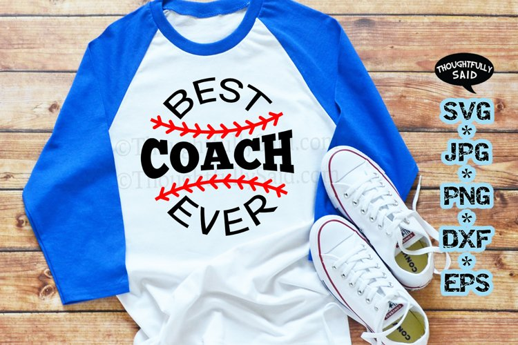 Best Coach Ever SVG JPG PNG DXF EPS, baseball or softball example image 1