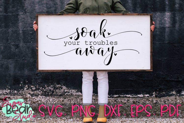 Soak Your Troubles Away - A Quote SVG example image 1