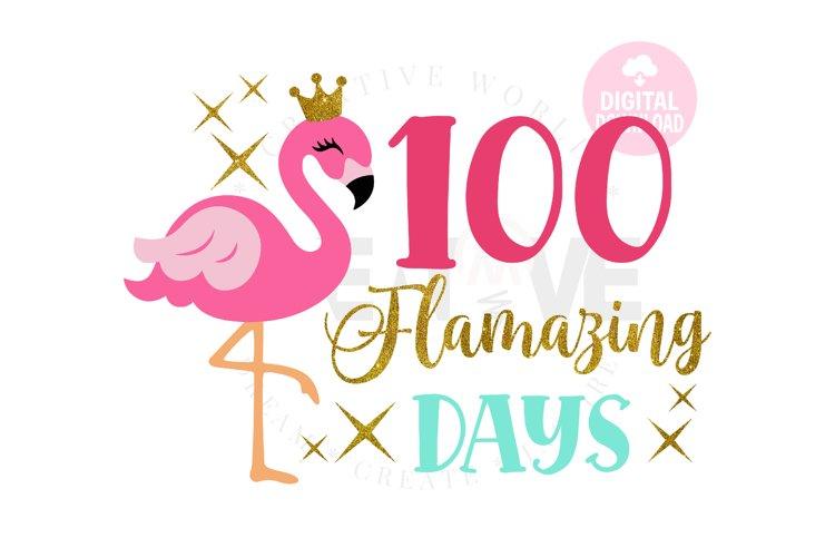 100 Flamazing days svg | Happy 100 Days | Flamingo svg example image 1