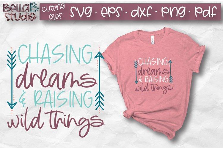 Chasing Dreams SVG, Raising Wild Things SVG, Mom SVG example image 1
