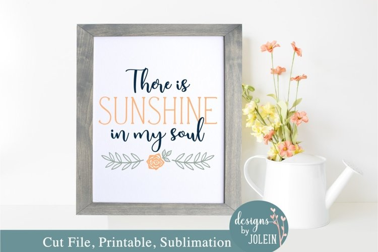 There is sunshine in my soul - SVG, Sublimation, Printable example image 1