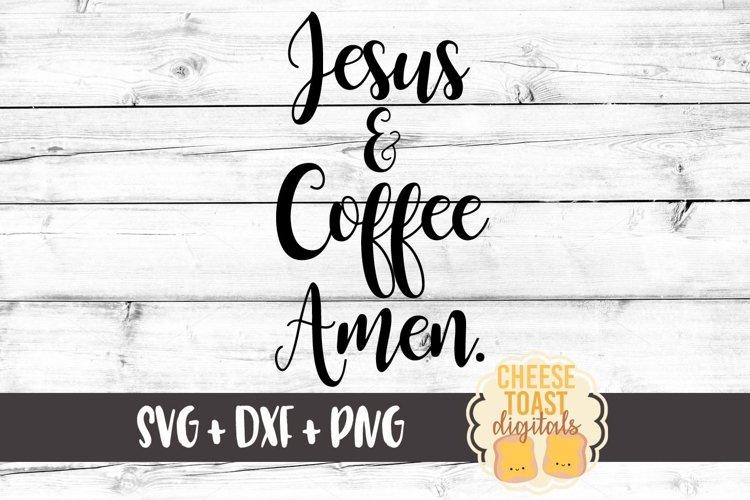 Jesus & Coffee Amen - Faith SVG PNG DXF Cut Files