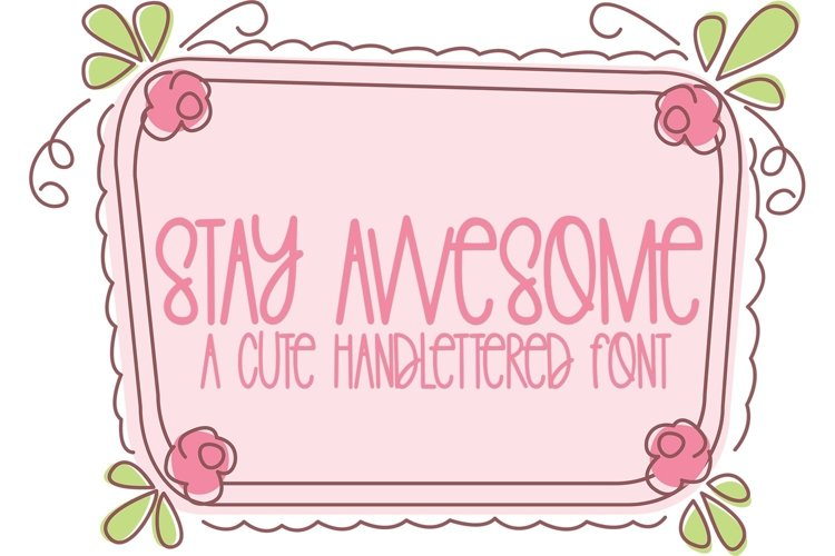 Web Font Stay Awesome - A Cute Hand-Lettered Font example image 1