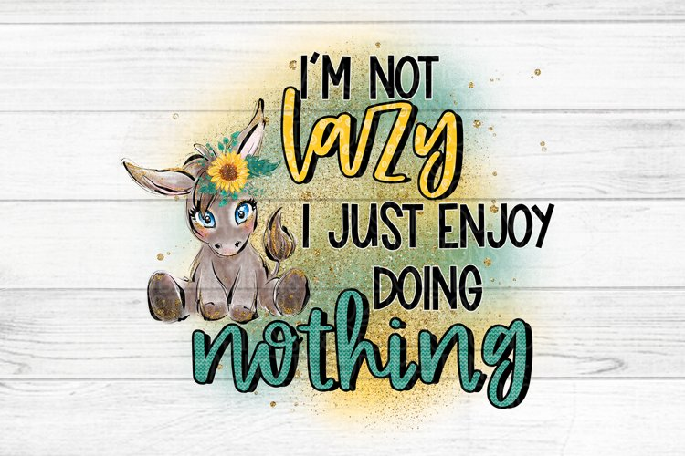 Im Not Lazy