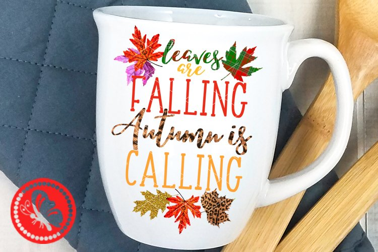 Leaves are falling Autumn is calling Sublimation design Fall example image 1