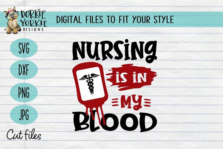 Nursing is in my blood - essential worker - hero - SVG cut example image 1