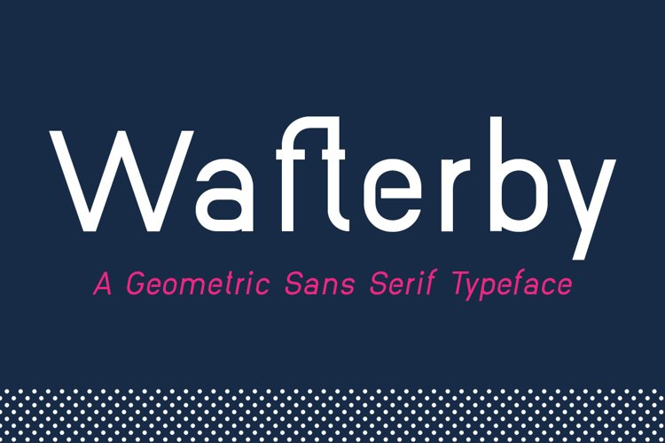 Wafterby Geometric Sans Serif Typeface