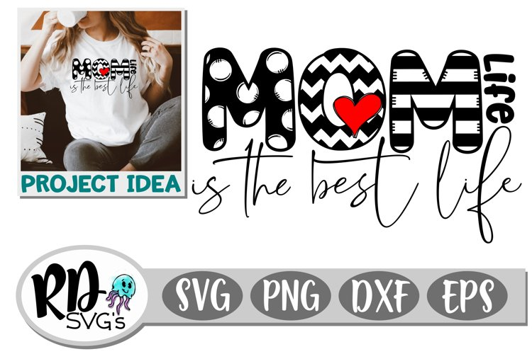Mom Life is the Best Life - A Mothers Day Cricut Cut File example image 1