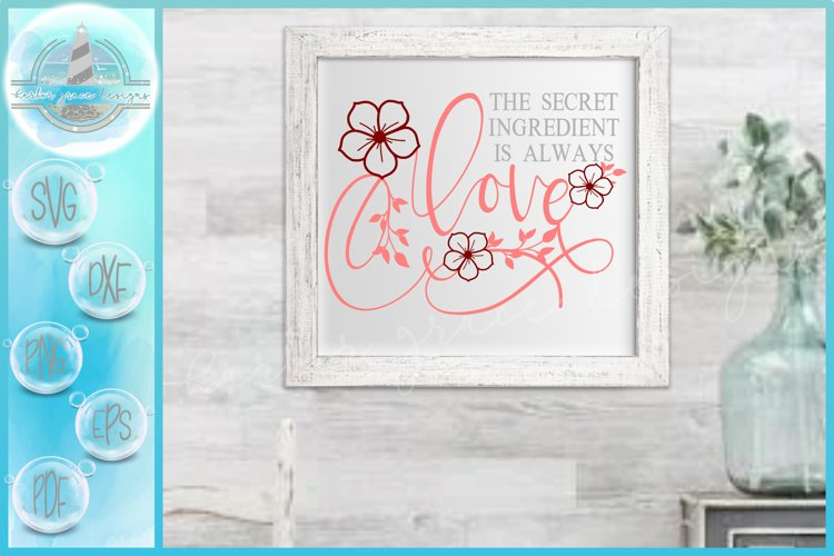 The Secret Ingredient Is Always Love Kitchen Quote SVG example image 1