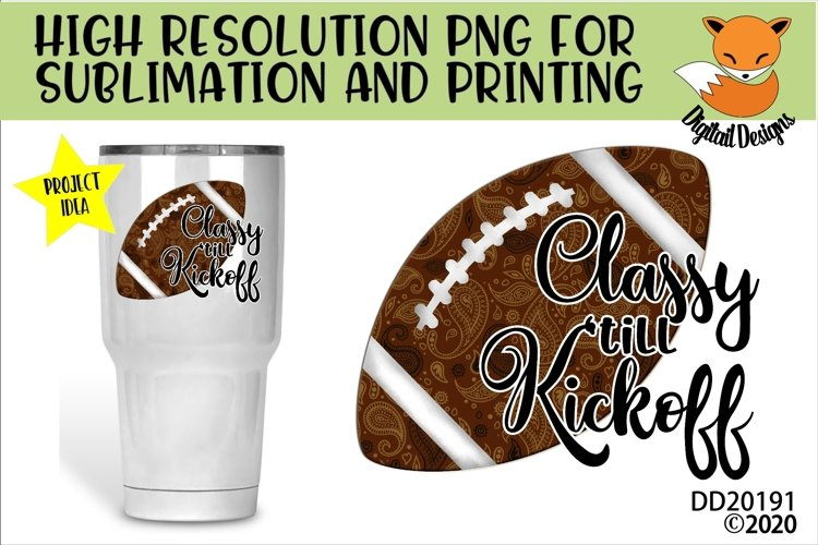 Classy Till Kickoff Football PNG for Sublimation