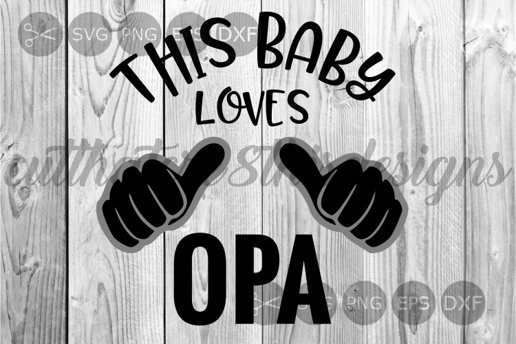 This Baby Loves Opa, Onesie, Apparel, Cut File, SVG example image 1