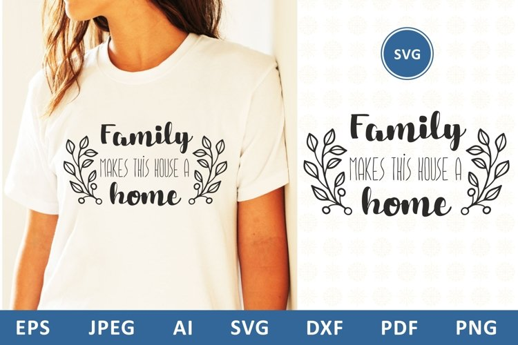 Family makes this house a home svg dxf Family Quote clipart example image 1