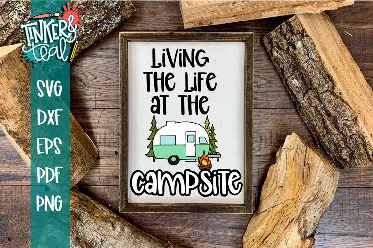Living Life At the Campsite Hitch SVG