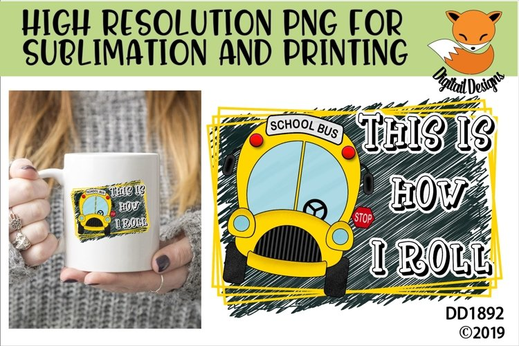 This Is How I Roll School Bus Driver Sublimation example image 1