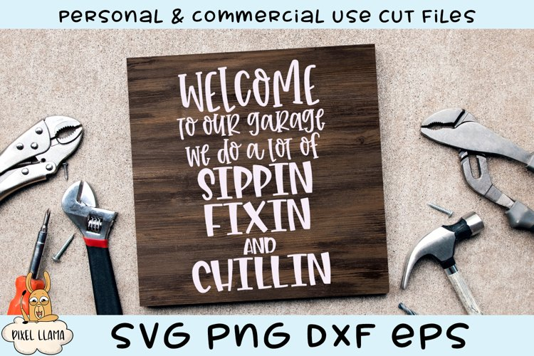 Welcome To Our Garage Sippin Fixin Chillin Wood Sign SVG example image 1