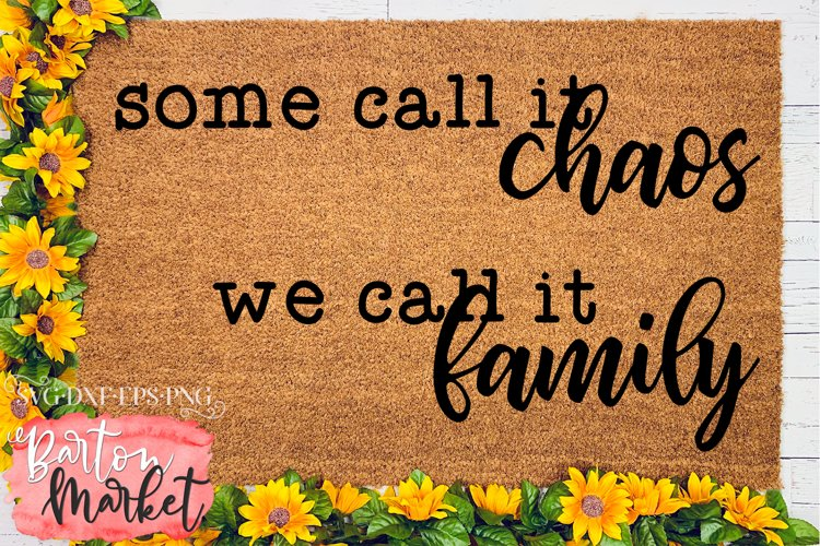 Some Call It Chaos We Call It Family for Crafters