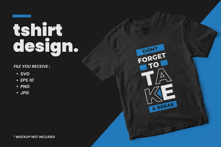 Dont forget to take a break modern quotes t shirt design