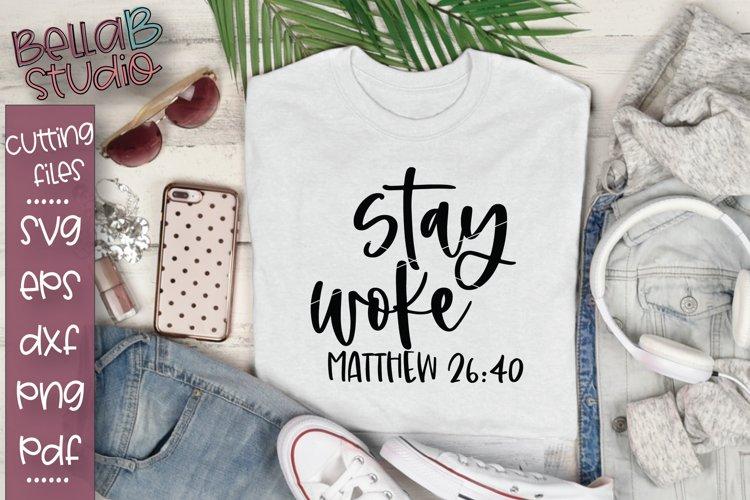 Stay Woke SVG File, Christian SVG, Matthew 26 40 example image 1
