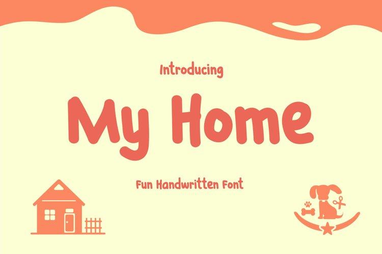 My Home - Fun Handwritten Font example image 1