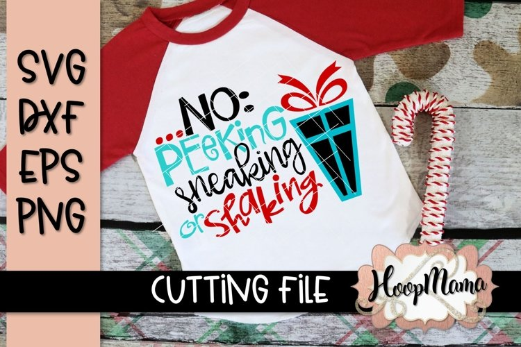 No Peeking Sneaking Or Shaking - Christmas SVG