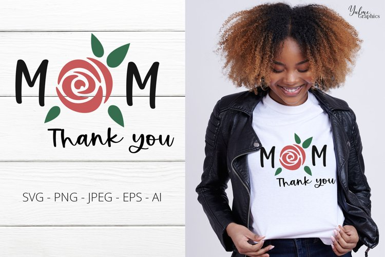 Thank You Mom. Mothers Day SVG. Mom SVG. Mothers Day.