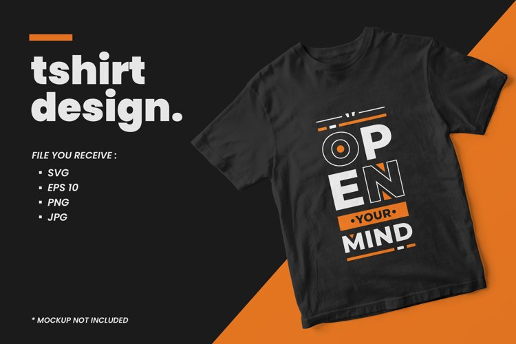 Open your mind modern quotes t shirt design example image 1