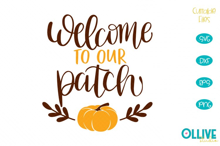 Fall Hand Lettered Welcome to Our Patch SVG example image 1