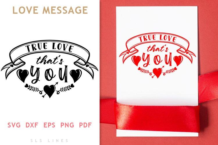 True Love SVG - LOVE Valentines Day