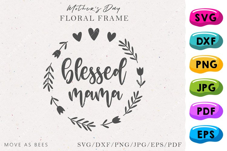 Blessed Mama Svg, Floral Wreath Svg Cuttable & Printable Png example image 1