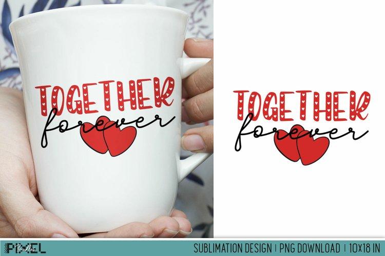 Together Forever Love Sublimation Design PNG example image 1