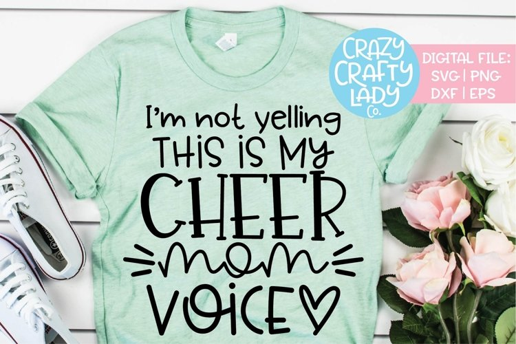 I'm Not Yelling Cheer Mom Voice SVG DXF EPS PNG Cut File example image 1