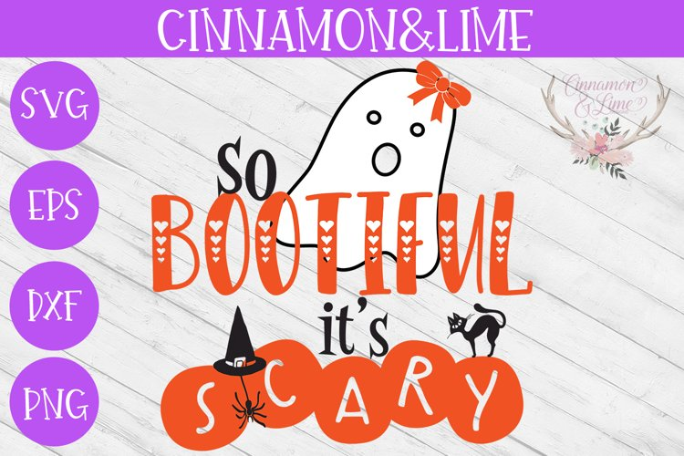 So Bootiful Its Scary Halloween Kids SVG Cut File