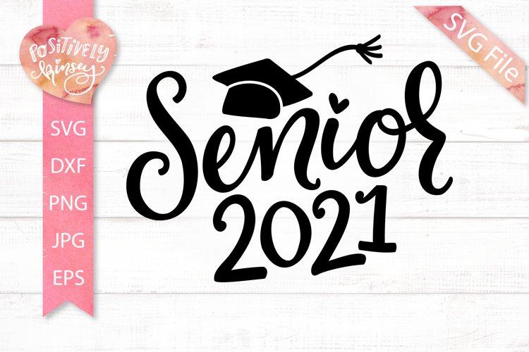 Senior 2021 SVG, Senior SVG, Graduation SVG, Graduate SVG example image 1