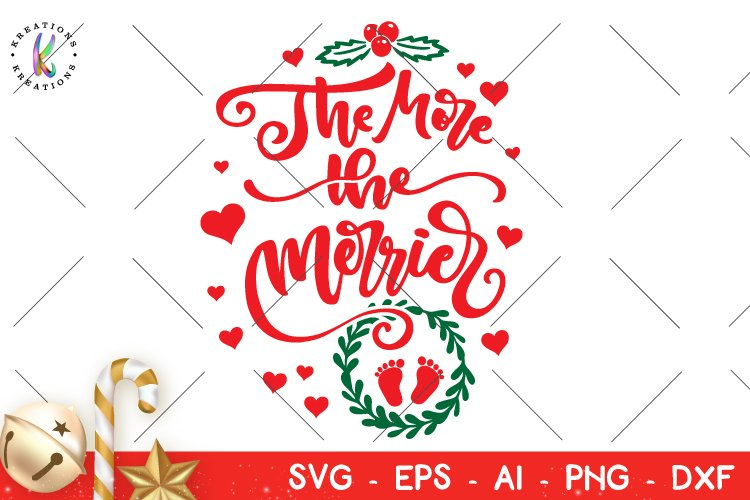 Christmas svg The more the Merrier svg Baby due example image 1