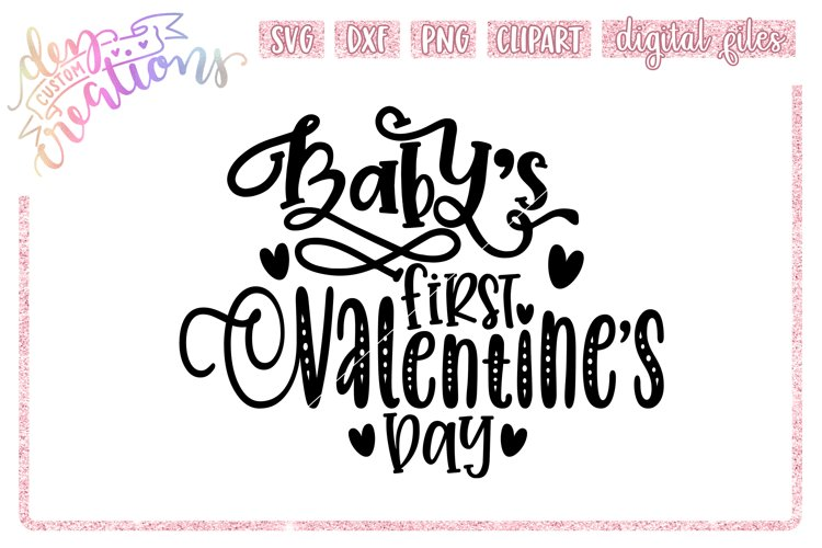 Babys First Valentines Day - SVG DXF PNG - Cut File