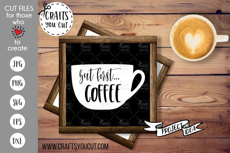 But First...COFFEE - A Coffee SVG Cut File