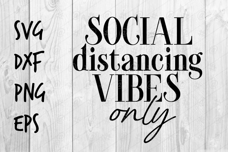 Social Distancing Vibes only SVG design example image 1