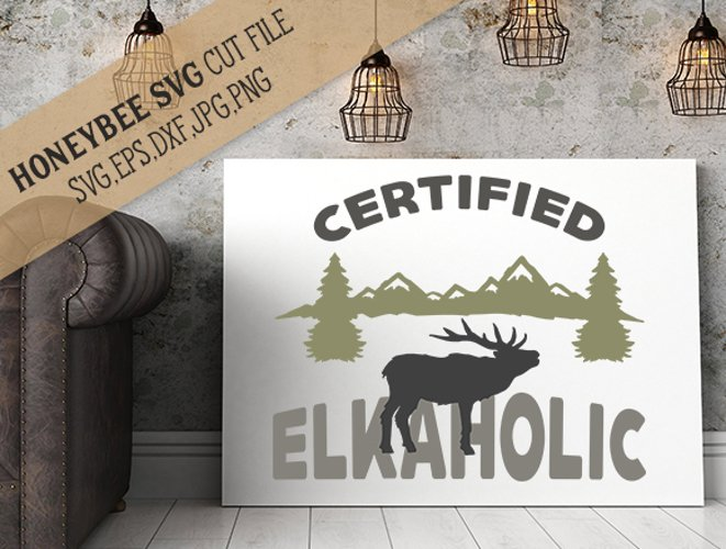 Certified Elkaholic cut file with Printable example image 1