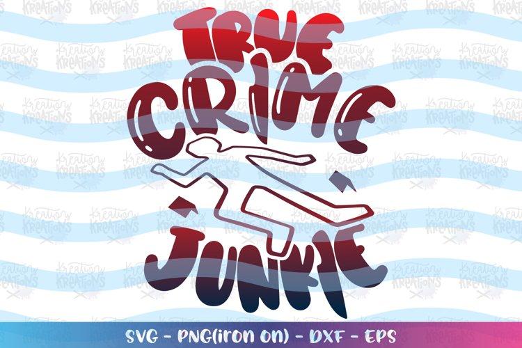 General svg True crime Junkie Crime shows