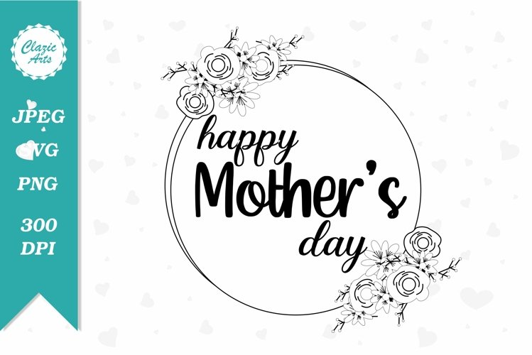 Happy Mother's Day, Mother's Day SVG File, Mom Cricut File example image 1