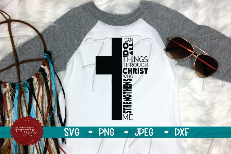 I Can Do All Things Through Christ, Christian SVG, Cross