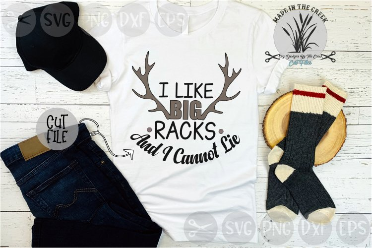 I Like Big Racks, Cannot Lie, Hunting, Deer, Cut File, SVG example image 1