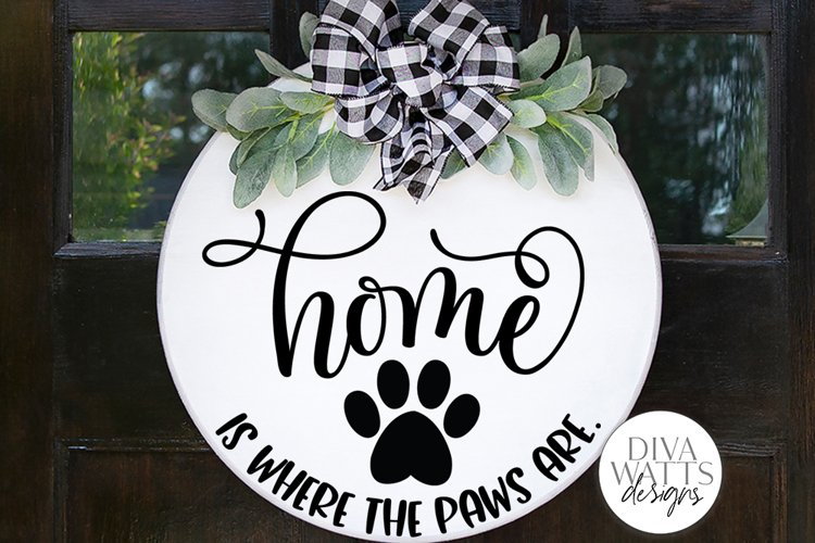 Home Is Where The Paws Are SVG | Welcome Sign | Farmhouse Pe example image 1